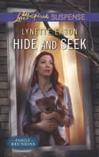 Hide and Seek ebook by Lynette Eason