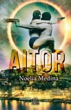 Aitor ebook by Noelia Medina