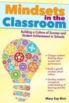 Mindsets in the Classroom ebook by Mary Cay Ricci
