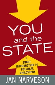 You and the State - A Short Introduction to Political Philosophy ebook by Jan Narveson