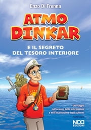Atmo Dinkar e il segreto del tesoro interiore ebook by Enzo Di Frenna