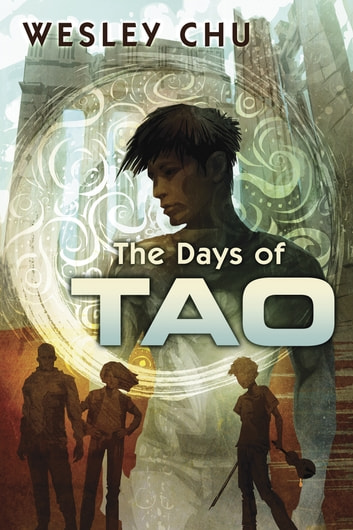 The Days of Tao ebook by Wesley Chu