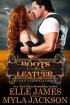 Boots & Leather ebook by Myla Jackson, Elle James