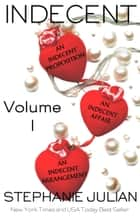 Indecent Volume 1 eBook by Stephanie Julian