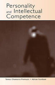 Personality and Intellectual Competence ebook by Tomas Chamorro-Premuzic,Adrian Furnham