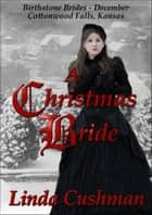 A Christmas Bride ebook by Linda Cushman