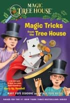 Magic Tricks from the Tree House - A Fun Companion to Magic Tree House Merlin Mission #22: Hurry Up, Houdini! ebook by Mary Pope Osborne, Natalie Pope Boyce, Sal Murdocca,...
