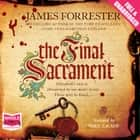 The Final Sacrament audiobook by James Forrester