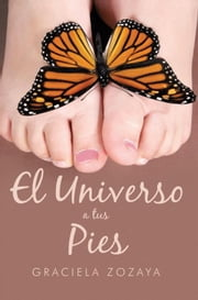 El Universo a Tus Pies ebook by Kobo.Web.Store.Products.Fields.ContributorFieldViewModel