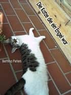 Die Katze die ein Engel war ebook by Bettina Peters, Bettina Peters, Torsten Peters