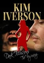 Dark Illusions: The Beginning ebook by Kim Iverson