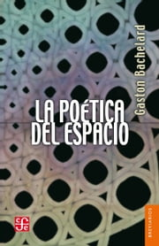 La poética del espacio ebook by Kobo.Web.Store.Products.Fields.ContributorFieldViewModel
