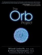 The Orb Project ebook by Klaus Heinemann, Ph.D.,Miceal Ledwith, Ph.D.
