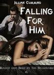 Falling For Him: Bound and Bred by the Billionaire #1