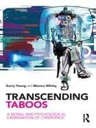 Transcending Taboos ebook by Garry Young,Monica Whitty