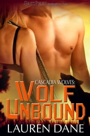 Wolf Unbound ebook by Lauren Dane