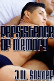 Persistence of Memory ebook by J.M. Snyder