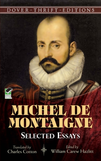 Michel de Montaigne - Selected Essays ebook by Michel de Montaigne