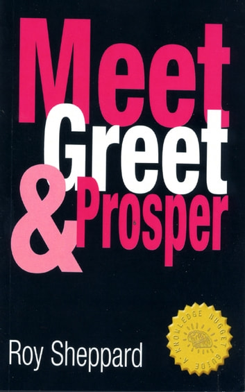 Meet Greet and Prosper ebook by Roy Sheppard