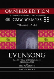 Evensong: Tales from Beechbourne, Chickmarsh, & the Woolfonts: Omnibus Edition ebook by GMW Wemyss
