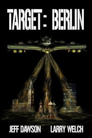 Target Berlin Book three in the Gateway Series. ebook by Jeff Dawson