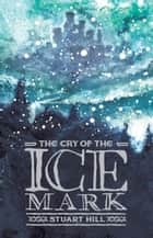 Cry of the Icemark ebook by Stuart Hill