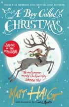 A Boy Called Christmas ebook by Chris Mould, Matt Haig