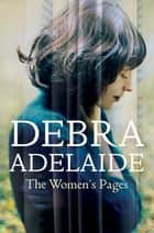 The Women's Pages ebook by Debra Adelaide