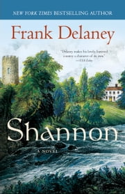 Shannon - A Novel of Ireland ebook by Frank Delaney