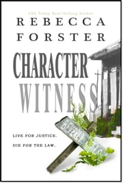 Character Witness ebook by Rebecca Forster