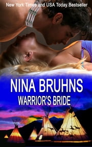 Warrior's Bride: - a full-length, sensual contemporary romance ebook by Nina Bruhns