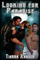 Looking for Paradise ebook by Tianna Xander