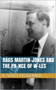Rags Martin-Jones and the Pr-nce of W-les ebook by F. Scott Fitzgerald
