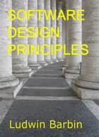 Software Design Principles ebook by Ludwin Barbin