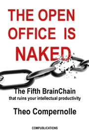 The Open Office Is Naked ebook by Theo Compernolle