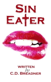 Sin Eater: Sin Eater Series Book 1 ebook by C.D. Breadner