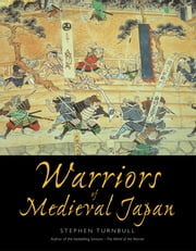 Warriors of Medieval Japan ebook by Dr Stephen Turnbull