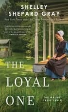 The Loyal One ebook by Shelley Shepard Gray
