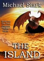 The Island: The Final Chapters ebook by Michael R Stark