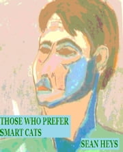Those Who Prefer Smart Cats ebook by Sean Heys