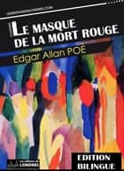 Le masque de la mort rouge (édition bilingue) ebook by Edgar Allan Poe