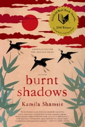 Burnt Shadows - A Novel ebook by Kamila Shamsie