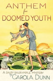Anthem for Doomed Youth - A Daisy Dalrymple Mystery ebook by Carola Dunn