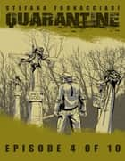 Quarantine: Episode 4 of 10 ebook by Stefano Fornacciari