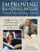 Improving Reading Skills Across the Content Areas ebook by Mrs. Rebecca J. Gault
