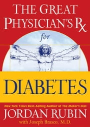 The Great Physician's Rx for Diabetes ebook by Jordan Rubin,David Remedios