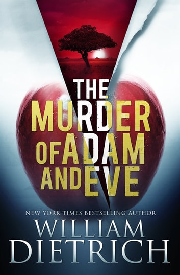 The Murder of Adam and Eve ebook by William Dietrich