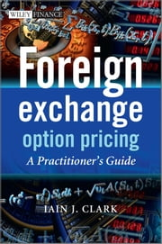 Foreign Exchange Option Pricing - A Practitioner's Guide ebook by Iain J. Clark