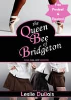 The Queen Bee of Bridgeton (Free Preview - 14 Chapters!) ebook by Leslie DuBois