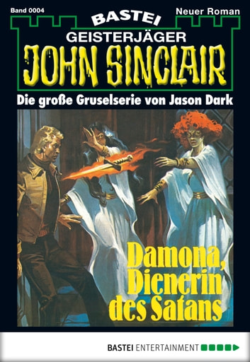John Sinclair - Folge 0004 - Damona, Dienerin des Satans ebook by Jason Dark